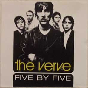Five By Five, The Verve