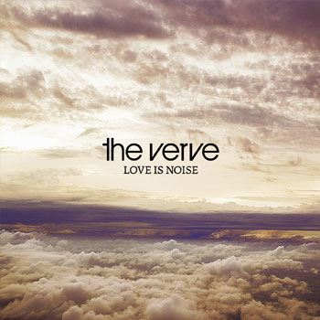 The Verve, Love Is Noise