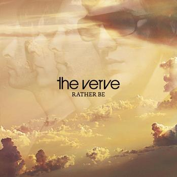 The Verve, Rather Be